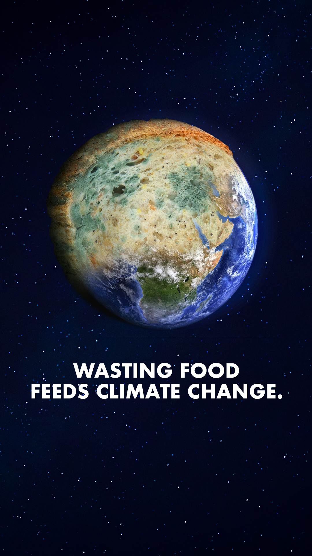 Image of planet earth, with half of it made up of mouldy bread. Text underneath reads 'Wasting food feeds climate change'